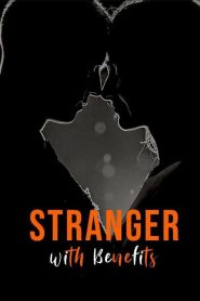 Stranger with Benefits S01 (Complete)